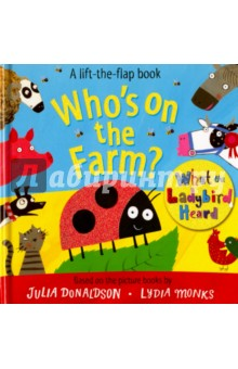 Who's on the Farm? A Lift the Flap Book