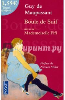 Boule de Suif suivie de Mademoiselle Fifi пышка boule de suif книга для чтения на французском языке неадаптированная