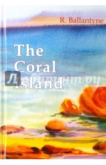 The Coral Island роберт льюис стивенсон приключения принца флоризеля подарочное издание