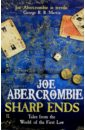 Abercrombie Joe Sharp Ends: Stories from the World of The FirstLaw stories from the world of tomorrow