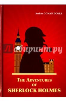 The Adventures of Sherlock Holmes артур конан дойл шерлок холмс ведет следствие three adventures of sherlock holmes mp3
