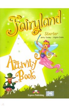 Fairyland Starter. Activity Book. Beginner. Рабочая тетрадь fairyland 3 alphabet book beginner international алфавит