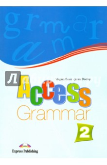 Access 2. Grammar Book. Elementary. Грамматический справочник english world 2 grammar practice book