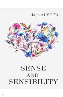 Sense and Sensibility austen j sense and sensibility чувство и чувствительность на англ яз