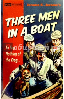 Three Men In a Boat To Say Nothing of the Dog…