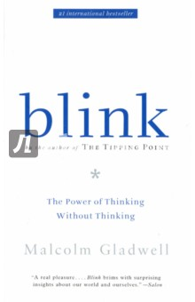 Blink. The Power of Thinking Without Thinking you are here around the world in 92 minutes