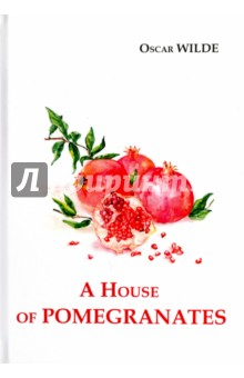 A House of Pomegranates wilde o a house of pomegranates