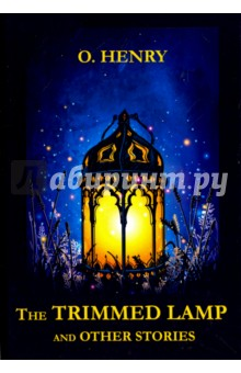 The Trimmed Lamp and Other Stories o henry the trimmed lamp and other stories