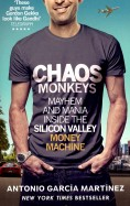 Chaos Monkeys. Inside the Silicon Valley Money Machine