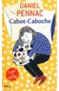 Pennac Daniel Cabot-Caboche