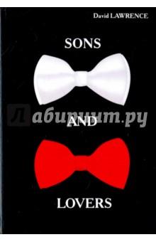 Sons and Lovers сыновья и любовники