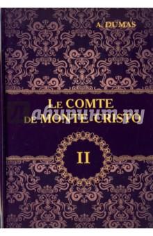 Le Comte de Monte-Cristo. Tome 2 dumas a le comte de monte cristo tome i