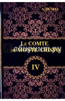 Le Comte de Monte-Cristo. Tome 4 dumas a le comte de monte cristo tome iv