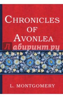 Chronicles of Avonlea любовь к жизни и другие рассказы cd