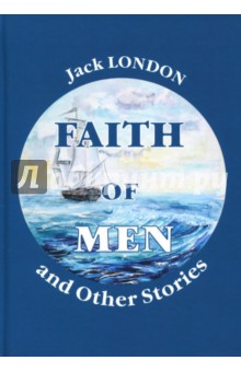 Faith of Men, and Other Stories leap of faith