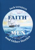 Faith of Men, and Other Stories