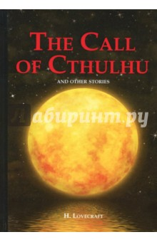 The Call of Cthulhu and Other Stories говард лавкрафт зов ктулху the call of chulhu