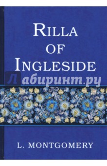 Rilla of Ingleside rilla of ingleside