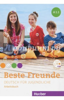 Beste Freunde. Deutsch fur jugendliche. A1.1. Arbeitsbuch (+CD) burger e optimal a2 lehrerhandbuch lehrwerk fur deutsch als fremdsprache cd rом