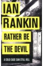 Rather Be the Devil, Rankin Ian