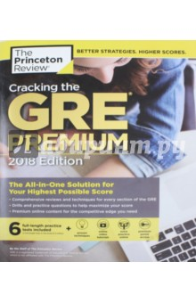 Cracking the GRE Premium. 2018 Edition with 6 Practice Tests