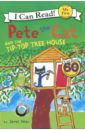 Dean James Pete the Cat and the Tip-Top Tree House My First Shared Reading