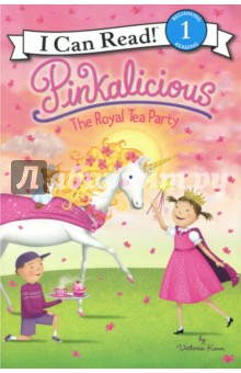 Pinkalicious. The Royal Tea Party. Level 1. Beginning Reading