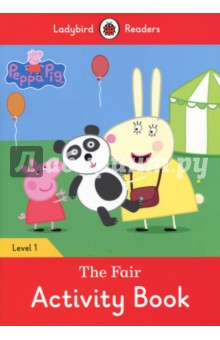 Peppa Pig. The Fair. Activity Book. Level 1 peppa pig happy easter sticker activity book
