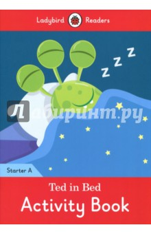 Ted in Bed. Activity Book. Starter A наконечники wacom hard felt nibs for intuos 4 5 ack 20003