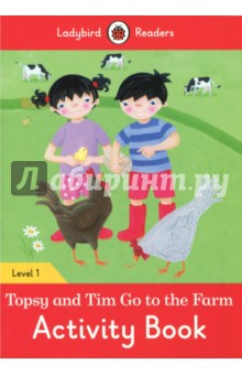 Topsy and Tim Go to the Farm. Activity Book. Level 1 topsy and tim go to the zoo pb