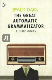 The Great Automatic Grammatizator and Other Stories clarke s the ladies of grace adieu and other stories