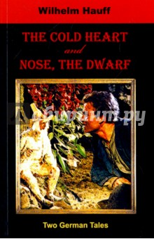 The Cold Heart. Nose, the Dwarf the canterbury tales a selection
