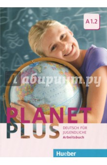 Planet Plus. Deutsch Fur Jugendliche. Arbeitsbuch. A1.2 burger e optimal a2 lehrerhandbuch lehrwerk fur deutsch als fremdsprache cd rом