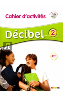 Decibel 2 A2.1 - Cahier d'activitesr (+CD) trait d union level 2 cahier de lecture ecriture french edition