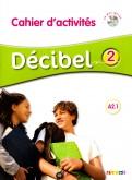 Decibel 2 A2.1 - Cahier d'activitesr (+CD)