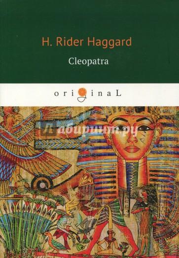 Cleopatra = Клеопатра, Haggard H.R.