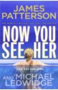 Now You See Her, Patterson James