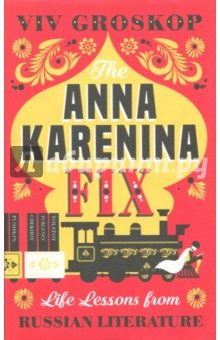 Anna Karenina Fix: Life Lessons from Russian frances hesselbein my life in leadership the journey and lessons learned along the way
