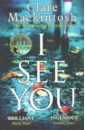 I See You, Mackintosh Clare
