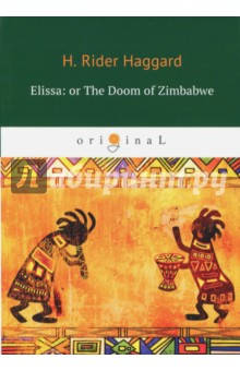Elissa, or The Doom of Zimbabwe the food of the gods