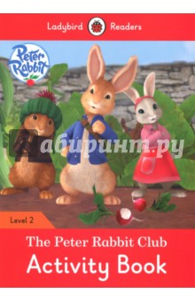 The Peter Rabbit Club. Activity Book peter rabbit goes to the treehouse activity book level 2