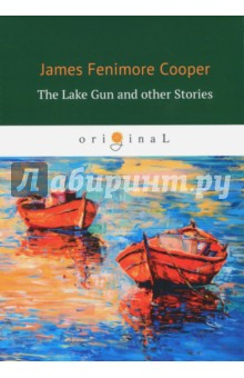 The Lake Gun and Other Stories clarke s the ladies of grace adieu and other stories