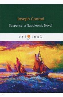 Suspense: a Napoleonic Novel stein g the art of racing in the rain a novel