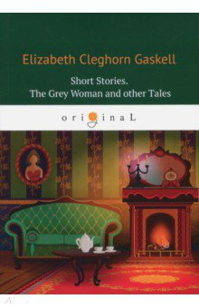 Short Stories. The Grey Woman and other Tales clarke s the ladies of grace adieu and other stories