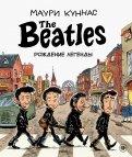 The Beatles. Рождение легенды