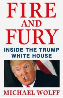 Fire and Fury. Inside the Trump White House trump the complete collection essential kurtzman volume 2
