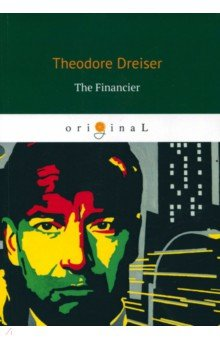 The Financier theodore dreiser the financier