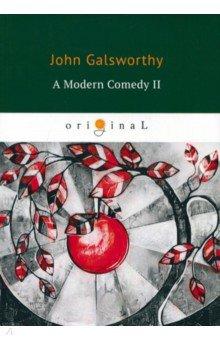 A Modern Comedy II galsworthy j a modern comedy ii