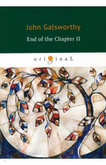 End of the Chapter II galsworthy j end of the chapter ii