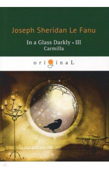 In a Glass Darkly 3. Carmilla the sea captain s wife – a true story of love race and war in the nineteenth century